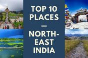 Top 10 places to visit in North-East India