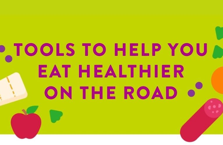 Tools to help you eat healthier on a road trip